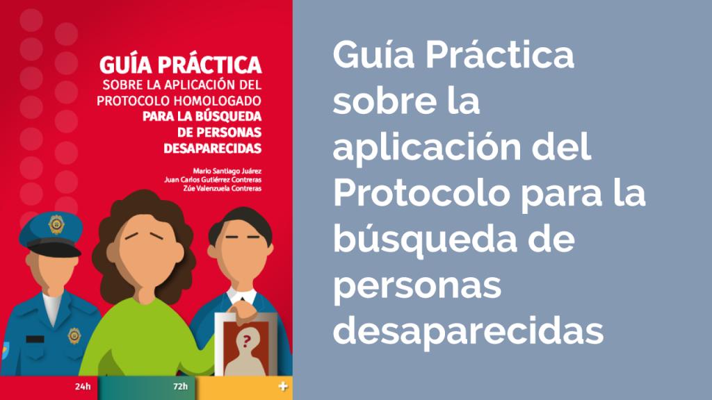 Portada de la Guía práctica sobre la aplicación del protocolo para la búsqueda de personas desaparecidas