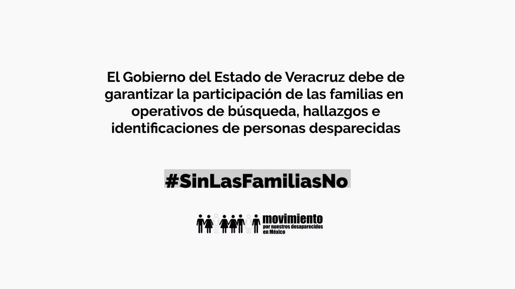 El Movimiento Por Nuestros Desaparecidos en México exigimos al gobierno de Veracruz garantizar la participación de las familias en operativos de búsqueda