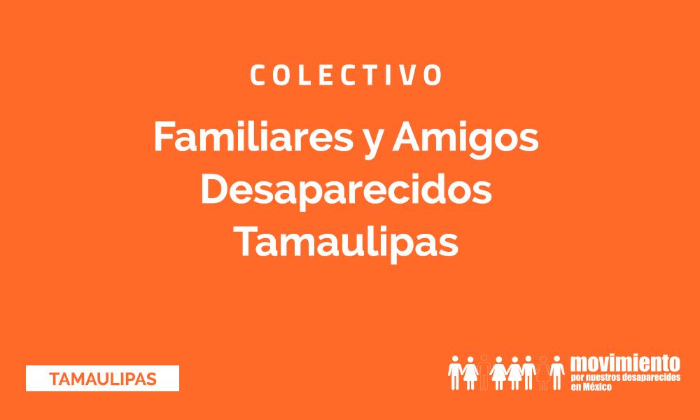 Colectivo Familiares y amigos Desaparecidos Tamaulipas