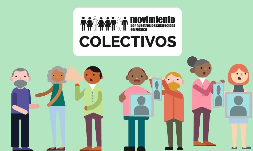Movimiento por nuestros desaparecidos en México - Colectivos